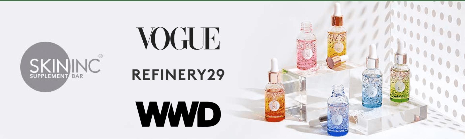 Skin Inc Vogue Refinery29 WWD magazines